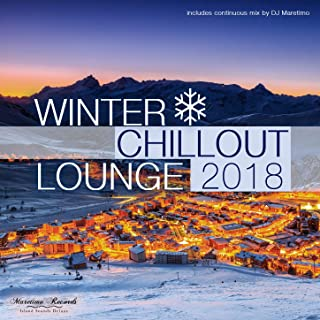 Winter Chillout Lounge 2018 - Smooth Lounge Sounds for the Cold Season