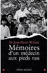 Mémoires d'un médecin aux pieds nus Format Kindle