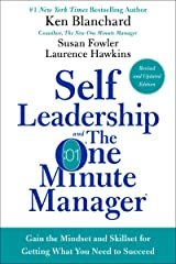 Self Leadership and the One Minute Manager Revised Edition: Gain the Mindset and Skillset for Getting What You Need to Succeed Kindle Edition