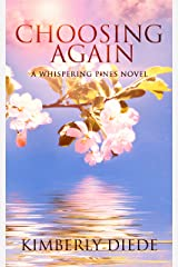 Choosing Again: A Whispering Pines Novel (Celia's Gifts Book 4) Kindle Edition