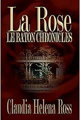 La Rose Book I: La Baton Chronicles Kindle Edition