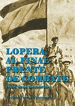 Lopera, Al Final Frente De Combate