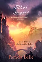 Blood Imperial (The Silver City Book 3)
