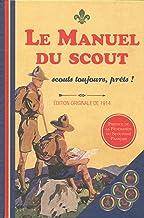 Le Manuel du Scout - Scouts toujours, prêts! (Hors collection) (French Edition)