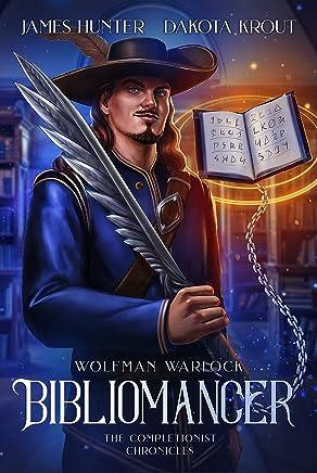 Bibliomancer: A Completionist Chronicles Series (Wolfman Warlock Book 1) (English Edition)
