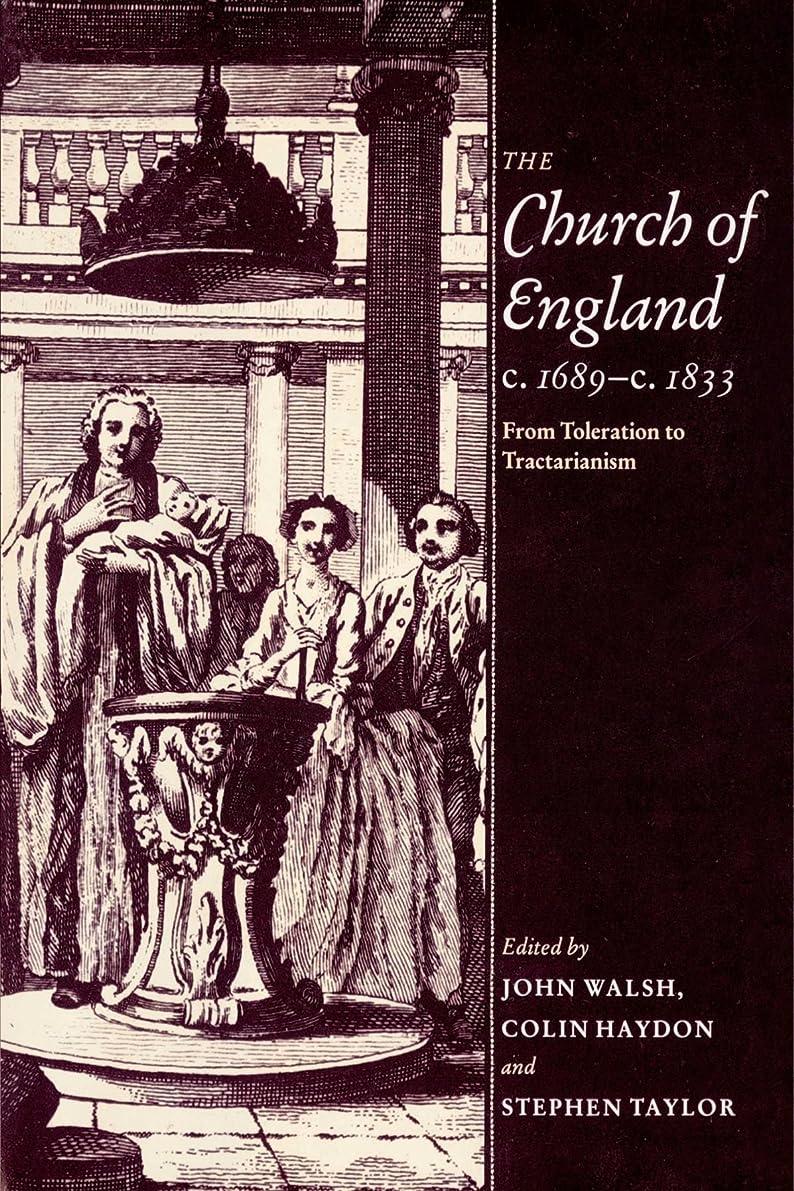 甘くするやる構造The Church of England c.1689-c.1833: From Toleration to Tractarianism