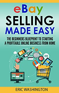 eBay Selling 2021: Step By Step Beginner's Guide To