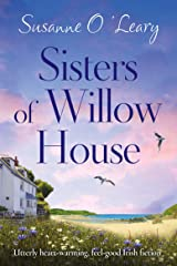 Sisters of Willow House: Utterly heartwarming, feel good Irish fiction (Sandy Cove Book 2) Kindle Edition