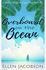 Overboard on the Ocean: A Quirky Cozy Mystery (A Mollie McGhie Cozy Sailing Mystery Book 6) Kindle Edition