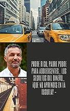 Padre rico, padre pobre para adolescentes_ los secretos del dinero_ ¡que no aprendes en la escuela! - (Spanish Edition)