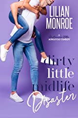 Dirty Little Midlife Disaster: A Motorcycle Hottie Romantic Comedy (Heart's Cove Hotties Book 4) Kindle Edition