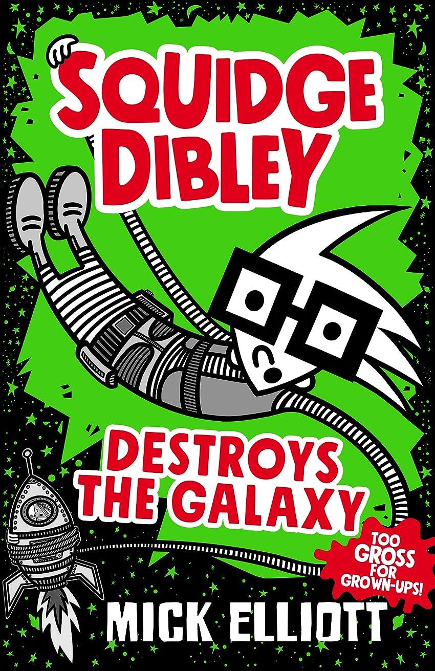 クローンアルカイック結核Squidge Dibley Destroys the Galaxy (English Edition)