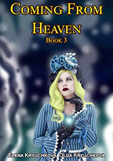 Coming From Heaven. Book 3 (English Edition)
