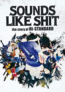 SOUNDS LIKE SHIT : the story of Hi-STANDARD [DVD]