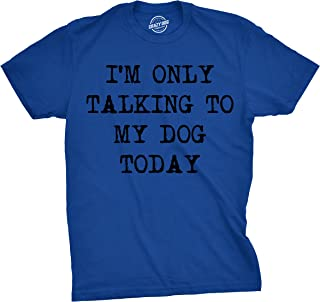 Mens Only Talking To My Dog Today Funny Shirts Dog Lovers Novelty Cool T shirt