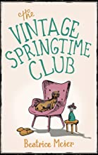 The Vintage Springtime Club: A charming novel for fans of The Hundred-Year-Old Man Who Climbed Out of the Window and Disap...