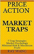 Price Action Market Traps: 7 Trap Strategies Market Psychology Minimal Risk & Maximum Profit
