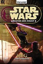 Star Wars Wächter der Macht 9: Sieg (German Edition)