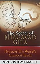 The Secret of Bhagavad Gita: Discover The World's Grandest Truth