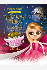 Twice Upon a Time: Cinderella (Fairytales Retold Book 2) Kindle Edition