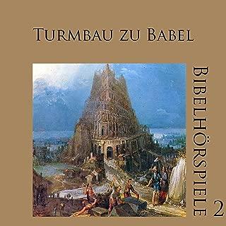 Turmbau zu Babel: Bibelhörspiele 2.2