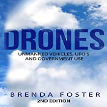 Drones: Unmanned Vehicles, UFOs and Government Use