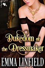 Dukedom of the Dressmaker: A Historical Regency Romance Novel Kindle Edition