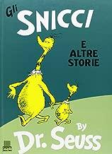 Gli Snicci E Altre Storie/The Sneetches and other Stories (Italian Edition)