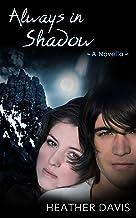 Always in Shadow: A Novella (Never Cry Werewolf Book 3) (English Edition)