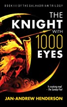 The Knight With 1000 Eyes: Part III of the Galhadrian Trology (The Galhadrian Trilogy Book 3)