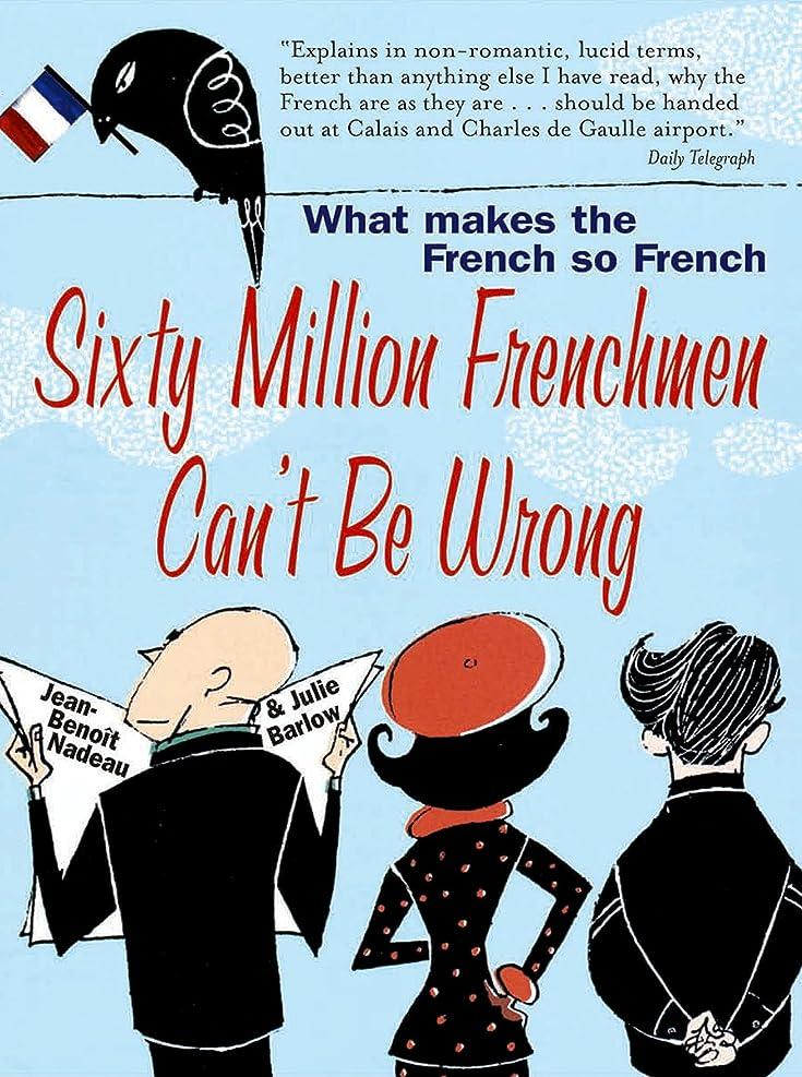精神的に種類テレビSixty Million Frenchmen Can't be Wrong: What Makes the French So French? (English Edition)
