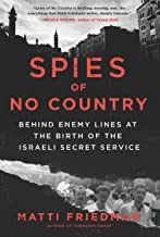 Spies of No Country: Behind Enemy Lines at the Birth of the Israeli Secret Service