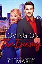 Loving on the Enemy: An Enemies to Lovers Romance (Manhattan Sweethearts Book 1)
