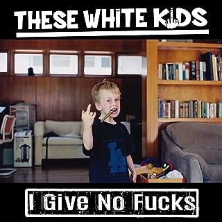 I Give No Fucks [Explicit]