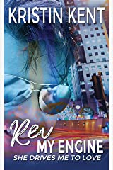 Rev My Engine: She Drives Me To Love (She Drives Me to Love Series Book 1) Kindle Edition