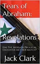 Tears of Abraham: Revelations: Has The Mossads Prodigal Daughter met her match?