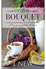 A Bitter Bouquet (A Tea & Sympathy Mystery Book 4) Kindle Edition