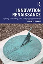 Innovation Renaissance: Defining, Debunking, and Demystifying Creativity (English Edition)