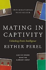 Mating in Captivity: Unlocking Erotic Intelligence Kindle Edition