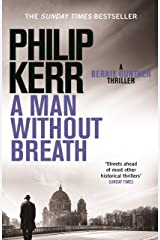A Man Without Breath: fast-paced historical thriller from a global bestselling author (Bernie Gunther Mystery Book 9) Kindle Edition