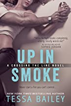 Up in Smoke (Crossing the Line series Book 2)