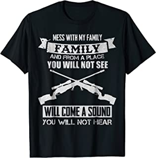 Mess With My Family Sniper Sound T-Shirt I Military Family