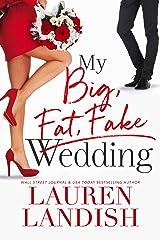 My Big Fat Fake Wedding Kindle Edition