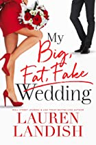 Cover image of My Big Fat Fake Wedding by Lauren Landish