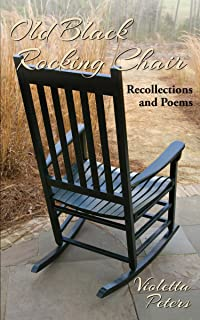 Old Black Rocking Chair: Recollections and Poems