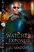 Watcher Exposed: Dark Angels Paranormal Romance (Watcher of the Gray Book 8)