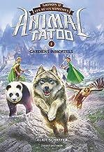 Animal Tatoo saison 2 - Les bêtes suprêmes, Tome 01 : Gardiens immortels
