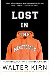 Lost in the Meritocracy: The Undereducation of an Overachiever Paperback
