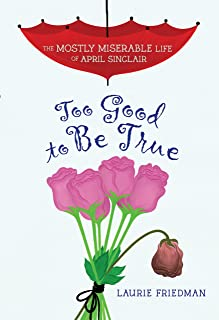 Too Good to Be True (The Mostly Miserable Life of April Sinclair)