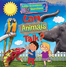 Can Animals Talk? (Little Scientists, Big Questions)